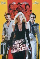 Guns Girls and Gambling izle
