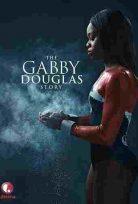 Gabby Douglas'ın Hikayesi Türkçe Dublaj izle