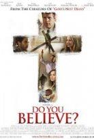 İnanç Türkçe Dublaj izle – Do You Believe HD
