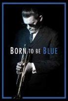 Born to Be Blue Filmi izle