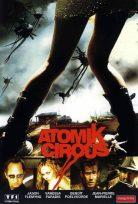 Atomik Sirk – Atomik Circus izle