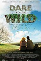 Hayallerinin Peşinde – Dare to Be Wild 2015 Filmini izle