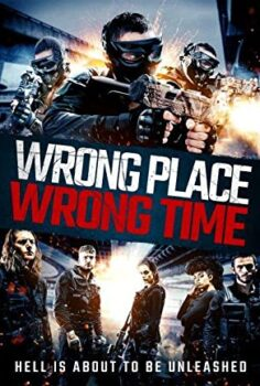 Wrong Place Wrong Time Filmini Seyret Full izle